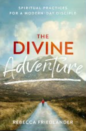 "Rebecca Friedlander's ""The Divine Adventure"""